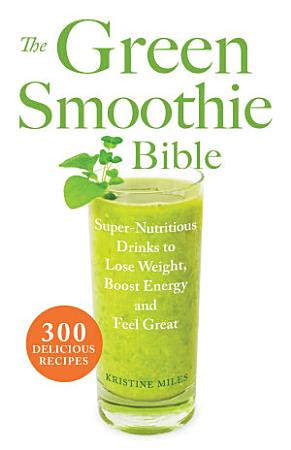 The Green Smoothie Bible PDF
