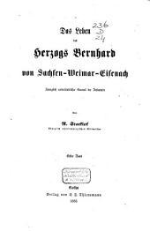 Das Leben des Herzogs Bernhard von Sachsen-Weimar-Eisenach, königlich Niederländischer General der Infanterie: Band 1
