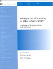 Strategic Decisionmaking in Cabinet Government: Institutional Underpinnings and Obstacles, Part 294