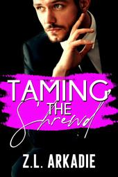 Taming The Shrewd: Another Hollywood Love Story (Elaine & Zach)