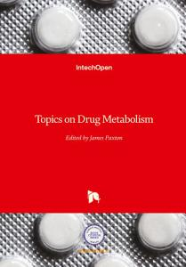 Topics on Drug Metabolism