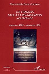 Les Français face à la réunification allemande: automne 1989 - automne 1990