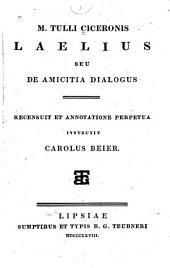 M. Tuloli Ciceronis Laelius: seu De amicitia dialogus