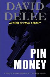 Pin Money: A Grace deHaviland Bounty Hunter Novel