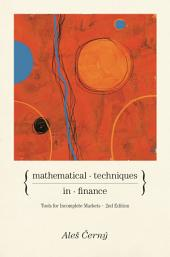 Mathematical Techniques in Finance: Tools for Incomplete Markets - Second Edition, Edition 2
