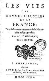 Les vies des hommes illustres de la France: depuis le commencement de la monarchie jusqu'à présent, Volume19