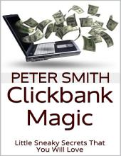 Clickbank Magic: Little Sneaky Secrets That You'll Will Love