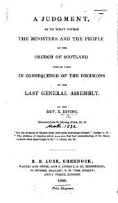 A Judgment as to what course the Ministers and the People of the Church of Scotland should take in consequence of the decisions of the last General Assembly ... Extracted from the Morning Watch: Issue 13