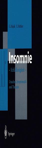 Insomnie: Schlaflosigkeit Ursachen, Symptomatik und Therapie