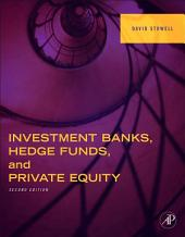 Investment Banks, Hedge Funds, and Private Equity: Edition 2