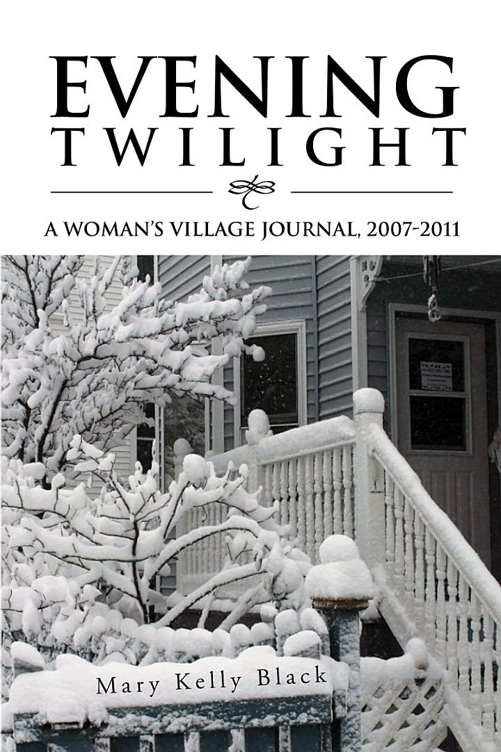 Evening Twilight: a Woman'S Village Journal, 2007-2011