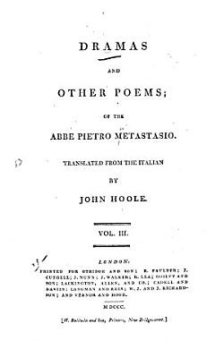 Dramas and Other Poems  Zenobia  Themistocles  Siroes  Regulus  Romulus and Hersilia  The discovery of Joseph  Cantatas