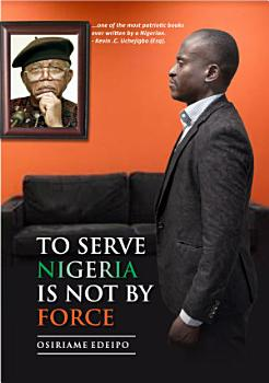 To Serve Nigeria Is Not By Force PDF