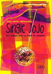 Single Jojo: Den richtigen Mann zu finden ist kompliziert