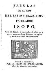 Fabulas de la vida del sabio y clarisimo fabulador Isopo: con las fábulas y sentencias de diversos y graves autores