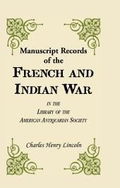 Manuscript Records of the French and Indian War in the Library of the American Antiquarian Society