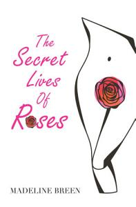 The Secret Lives of Roses PDF
