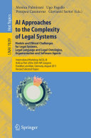 AI Approaches to the Complexity of Legal Systems - Models and Ethical Challenges for Legal Systems, Legal Language and Legal Ontologies, Argumentation and Software Agents