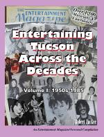 Entertaining Tucson Across the Decades