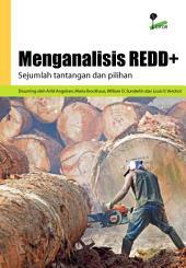 Menganalisis REDD+ Sejumlah tantangan dan pilihan