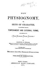 "New physiognomy, or Signs of character, as manifested through temperament and external forms and especially in ""the human face divine"""