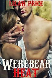 Werebear Heat (Paranormal Werebear Shifter Billionaire Erotic Romance)