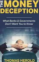 The Money Deception   What Banks   Governments Don t Want You to Know