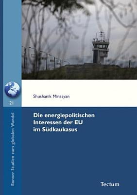 Die energiepolitischen Interessen der EU im S  dkaukasus PDF