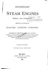 Stationary Steam Engines, Simple and Compound: Especially as Adapted to Electric Lighting Purposes