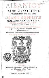Libanii Sophistae praeludia oratoria LXXII