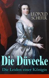 Die Düvecke - Die Leiden einer Königin (Vollständige Ausgabe): Historischer Roman