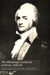 The Mississippi Territorial Archives, 1798-18 ...