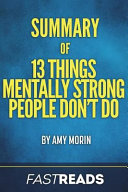 Summary Of 13 Things Mentally Strong People Don T Do Book PDF