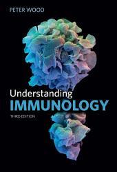 Understanding Immunology: Edition 3