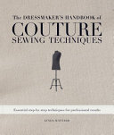 The Dressmaker s Handbook of Couture Sewing Techniques PDF