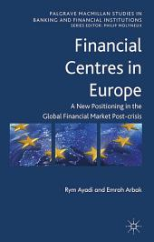 Financial Centres in Europe: Post-Crisis Risks, Challenges and Opportunities
