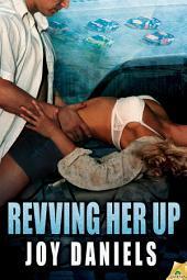 Revving Her Up