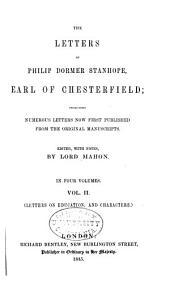 The Letters of Philip Dormer Stanhope, Earl of Chesterfield: Including Numerous Letters Now First Published from the Original Manuscripts, Volume 2