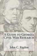 A Guide to Georgia Civil War Research