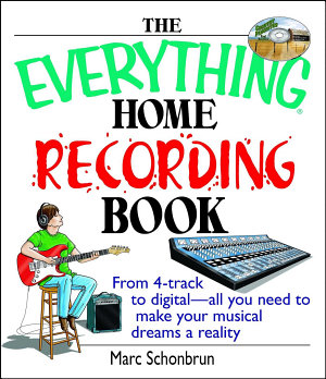 The Everything Home Recording Book PDF