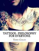 Tattoos - Philosophy for Everyone