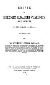 Briefe der Herzogin Elisabeth Charlotte von Orléans aus den Jahren 1716 bis 1718
