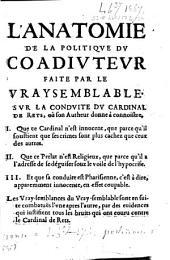L'Anatomie de la politique du coadjuteur faite par le vraysemblable sur la conduite du cardinal de Rets, où son Autheur donne à connoistre..... [par Du Bosc de Montandré]