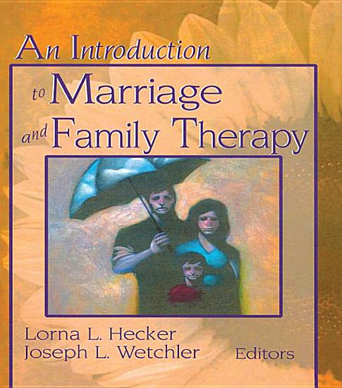 An Introduction to Marriage and Family Therapy PDF