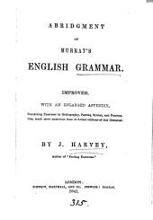 Abridgment of Murray's English grammar, improved, with an enlarged appendix, by J. Harvey