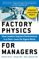 Factory Physics for Managers  How Leaders Improve Performance in a Post Lean Six Sigma World PDF