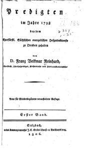 Predigten bey dem Churfürstl: Sächsischen evangelischen Hofgottesdienste zu Dresden gehalten von Franz Volkmar Reinhard, [1.-18. Jahrgang, 1795-1812], Band 4,Teil 1
