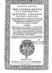 Pro Lavrea Doctorali Conseqvenda Qvaestiones Cardinales Qvatvor Continens