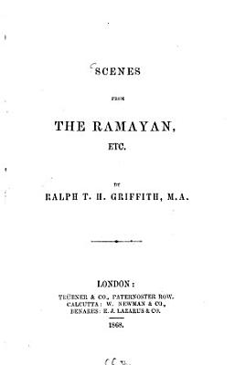 Scenes from the R  m  yan  etc  by Ralph T  H  Griffith