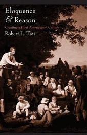 Eloquence and Reason: Creating a First Amendment Culture